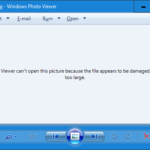 Windows Photo Viewer: File appears to be damaged, corrupted or is too large