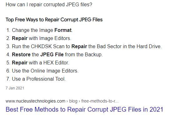 Google JPEG repair top result. Method 1: Restore JPG file from backup. Method 2: Convert JPG to another format. Method 3: Rename the JPEG files. Method 4: Open in Paint. Method 5: Download the JPG files again. Method 6: Use a third-party software. Method 7: Repair of Image Editors like Photoshop. Method 8: Perform CHKDSK.
